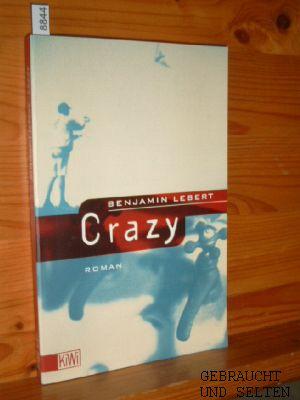 Crazy : Roman. KiWi ; 537. Orig.-Ausg., 1. Aufl.