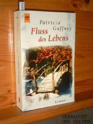 Fluss des Lebens : Roman. Aus dem Amerikan. von Caroline Einhäupl, Heyne-Bücher : 1, Heyne allgemeine Reihe ; Bd. Nr. 13435. Taschenbucherstausg.