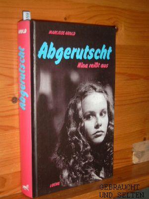 Abgerutscht : Nina reisst aus. 1. Aufl.