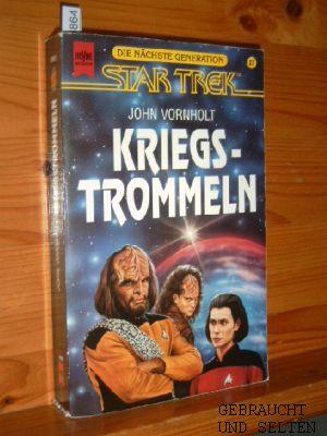 Kriegstrommeln : Roman Heyne-Bücher Bd. 5312 : Science-fiction The next generation Bd. 27., Übers. aus dem Amerikan. von Horst Pukallus. 2. Aufl.
