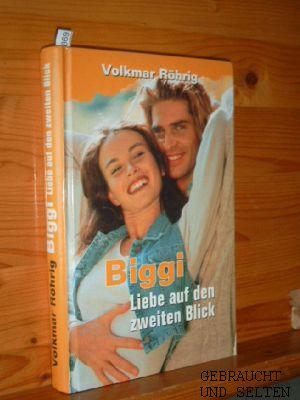 Biggi : Liebe auf den zweiten Blick. 1. Aufl.