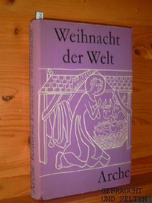 Weihnacht der Welt. Eine Sammlung weihnachtlicher Erzählungen und Gedichte der Weltliteratur. Herausgegeben von Konrad Federer.