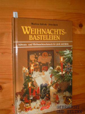 Weihnachtsbasteleien : Advents- und Weihnachtsschmuck für gross und klein.