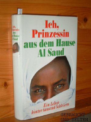 Sasson, Jean P.: Ich, Prinzessin aus dem Hause Al Saud : ein Leben hinter tausend Schleiern. aufgeschrieben von. Aus dem Amerikan. von Christa Broermann und Cornelia Stoll. Ungekürzte Buchgemeinschafts-Lizenzausg.