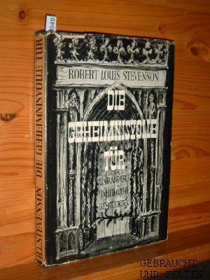 Die geheimnisvolle Tür und andere unheimliche Geschichten. Robert Louis Stevenson. [Übertr. u. hrsg. von Liselotte Blechmann. Ill. von Ernst Hermann Holthoff]