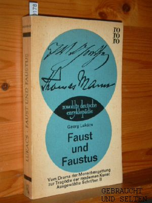 Lukács, Georg: Faust und Faustus : Vom Drama d. Menschengattung z. Tragödie d. modernen Kunst / Georg Lukács. rowohlts deutsche enzyklopädie ; 285/287 : Sachgebiet Literaturwissenschaft 2., [2. Aufl.], 11. - 18. Tsd.