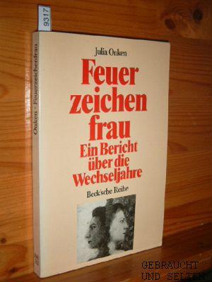 Feuerzeichenfrau : ein Bericht über die Wechseljahre. Beck