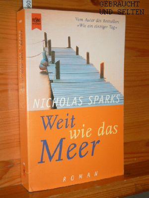 Weit wie das Meer : Roman. Aus dem Amerikan. von Bettina Runge, Heyne-Bücher : 1, Heyne allgemeine Reihe ; Nr. 10840.