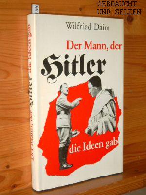 Der Mann, der Hitler die Ideen gab : die sektiererischen Grundlagen des Nationalsozialismus.