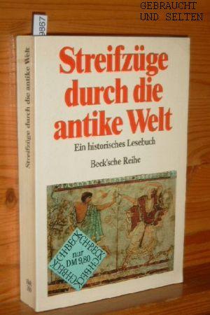 Streifzüge durch die antike Welt : ein historisches Lesebuch. hrsg. von Andreas Patzer, Beck