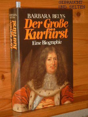 Der Grosse Kurfürst : d. Mann, d. Preussen schuf.