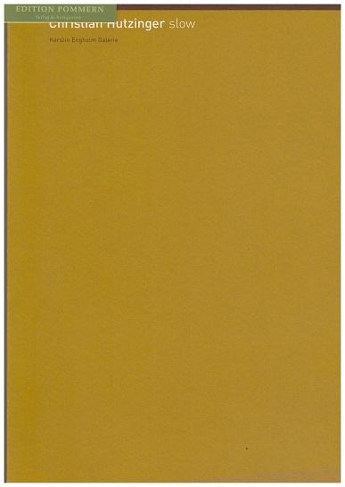Christian Hutzinger, slow. Kerstin-Engholm-Galerie. zweisprachige Ausgabe: deutsch / englisch - Hutzinger, Christian (Ill.) und Rainer Fuchs