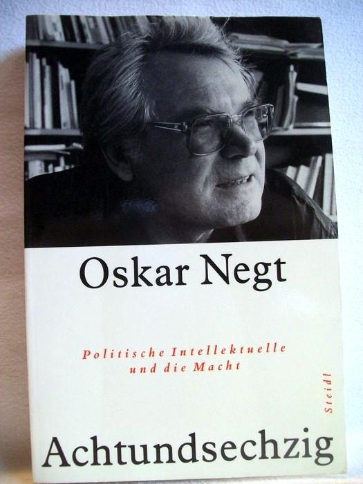 Achtundsechzig. Politische Intellektuelle und die Macht. 1. Aufl.