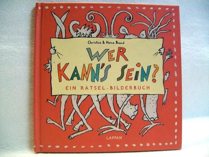 Wer kann's sein? : ein Rätsel-Bilderbuch. Christine & Heinz Brand