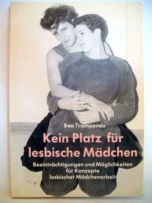 Kein Platz für lesbische Mädchen : Beeinträchtigungen und Möglichkeiten für Konzepte lesbischer Mädchenarbeit. Frühlings Erwachen ; 15 1. Aufl.