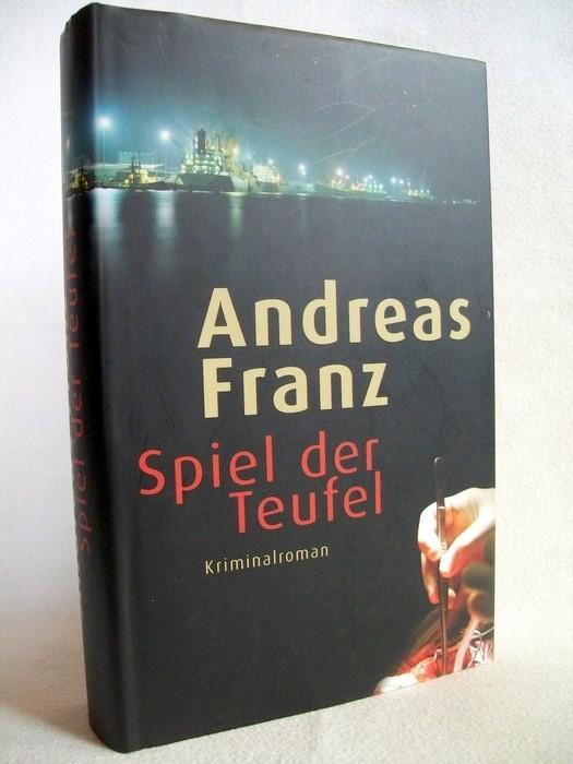 Franz, Andreas: Spiel der Teufel.