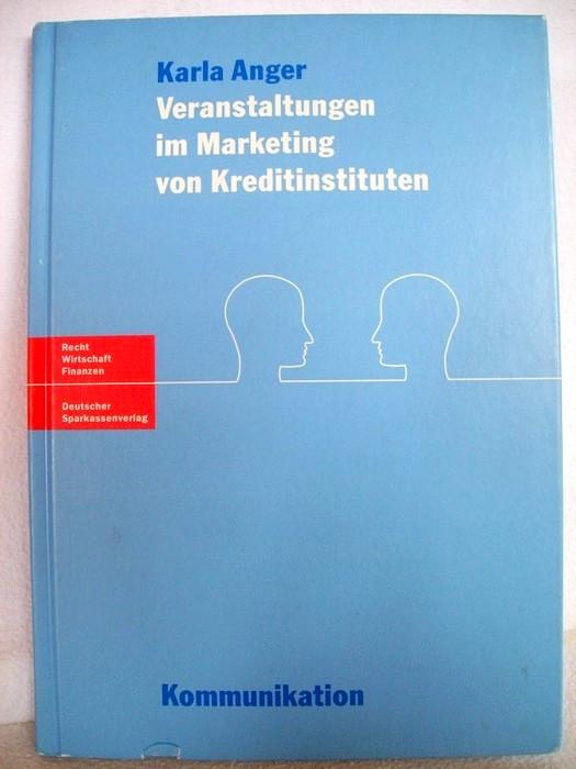 Veranstaltungen im Marketing von Kreditinstituten. Recht, Wirtschaft, Finanzen. Kommunikation