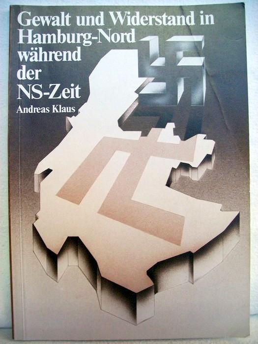 Gewalt und Widerstand in Hamburg-Nord während der NS-Zeit.