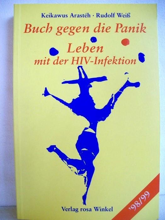 Buch gegen die Panik. Leben mit der HIV-Infektion. Keikawus Arastéh ; Rudolf Weiss 4. Aufl.