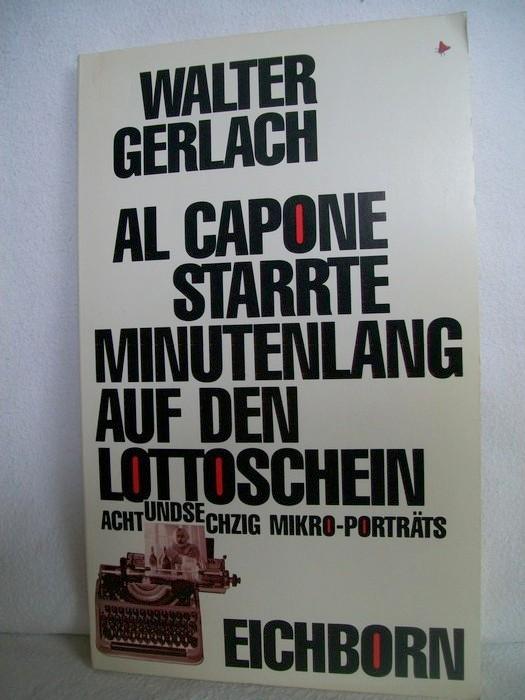 Al Capone starrte minutenlang auf den Lottoschein. Achtundsechzig Mikro-Porträts.