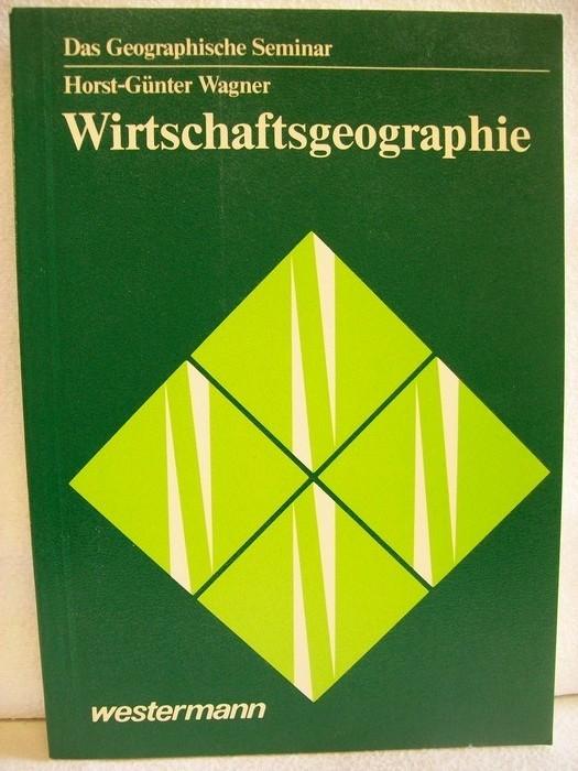 Wirtschaftsgeographie. Das geographische Seminar 1. Aufl.