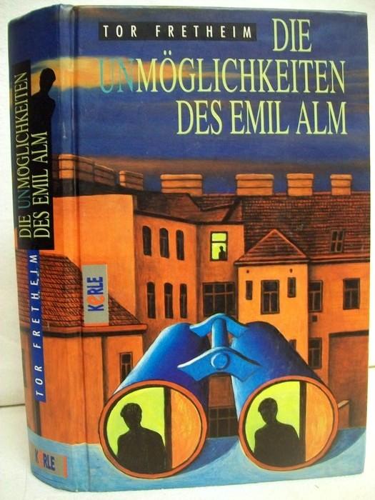 Die Unmöglichkeiten des Emil Alm. Langsames Trio für Sohn, Mutter und Vater. Ins Dt. übertr. von Senta Kapoun