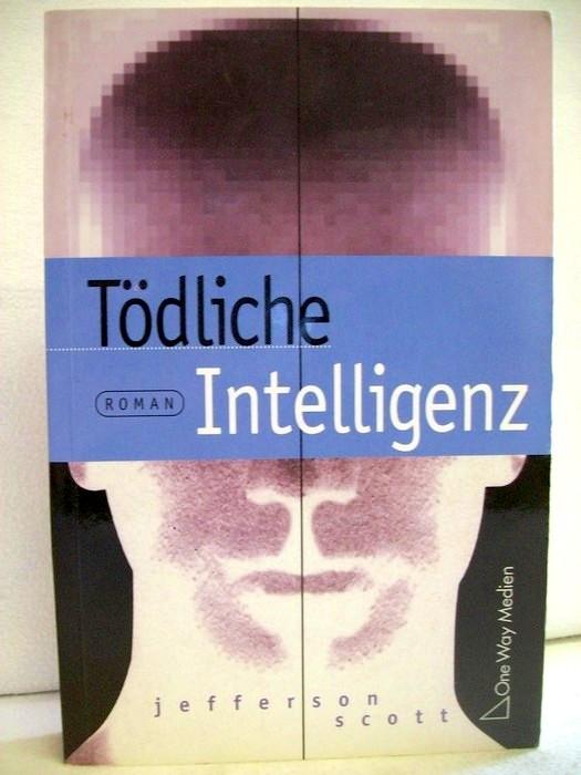 Tödliche Intelligenz. Ins Dt. übertr. von Henrike Ralenkötter und Wolfgang Neumeister