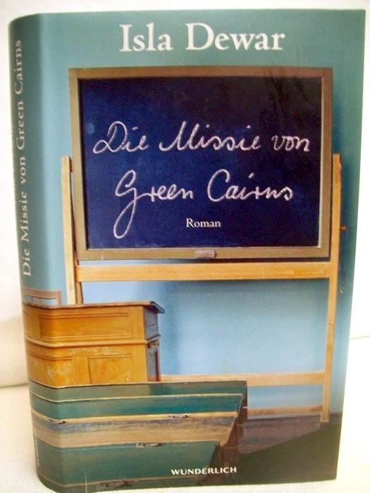Dewar, Isla: Die Missie von Green Cairns. Roman. Dt. von Miriam Mandelkow 1. Aufl.