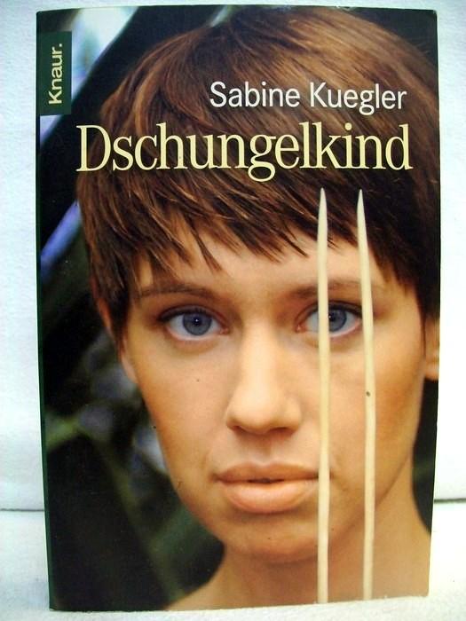 Kuegler, Sabine: Dschungelkind. Knaur ; 77873 Vollst. Taschenbuchausg.