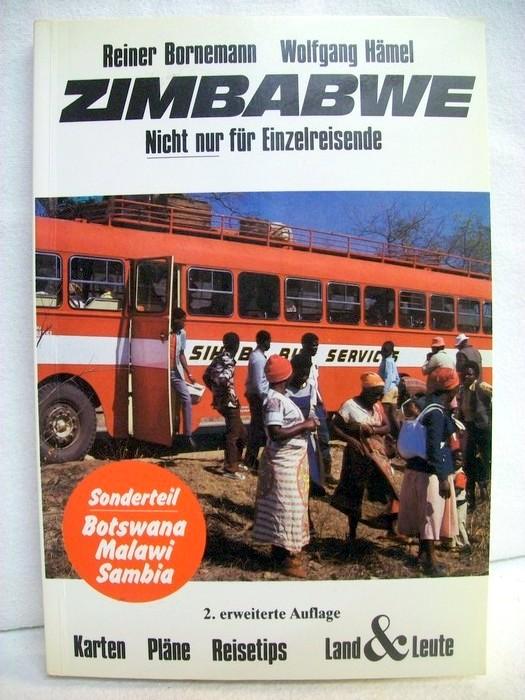 Zimbabwe. Nicht nur für Einzelreisende. Sonderteil Botswana, Malawi , Zambia. 2., erw. Aufl.