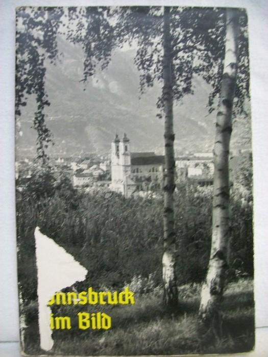 Lechner, Augusta: Innsbruck im Bild. Begleitworte v. Augusta Lechner