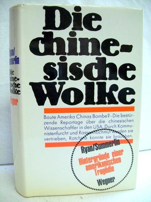 Ryan, William L. und Sam Summerlin: Die chinesische Wolke. Hintergründe einer amerikanischen Tragödie. Aus d. amerik. übertrg. v. Ulla Leippe. 1. - 5. Tsd.