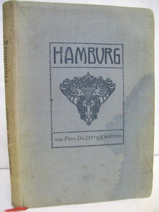 Lauffer, Otto: Hamburg. Buchschmuck von Else Horst, Stätten der Kultur ; Bd. 29
