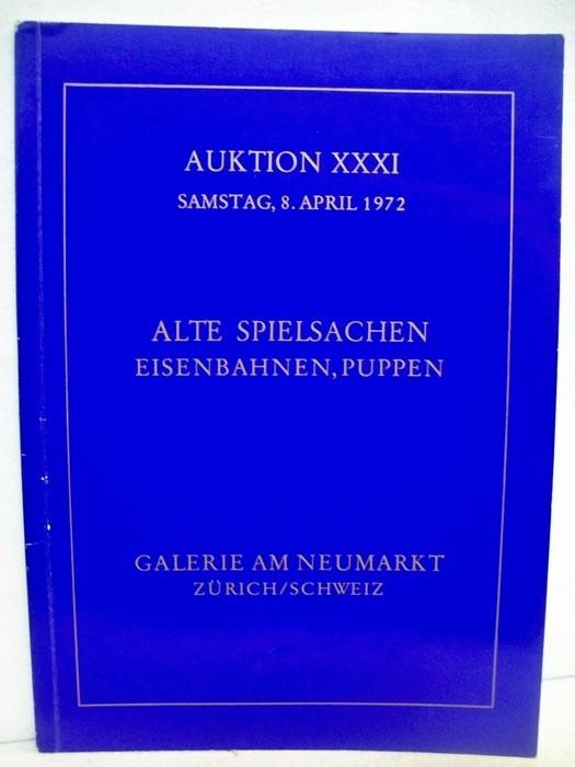 Spielsachen- Auktion ( Alte Spielsachen, Eisenbahnen, Puppen) am 08.04.1972 , Auktion XXXI Auktionskatalog incl. Schätzpreisen