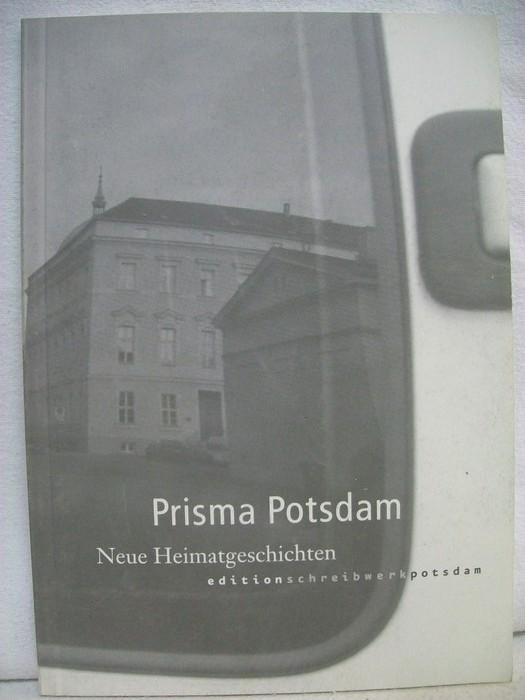 Prisma Potsdam,  Neue Heimatgeschichten edition schreibwerke potsdam