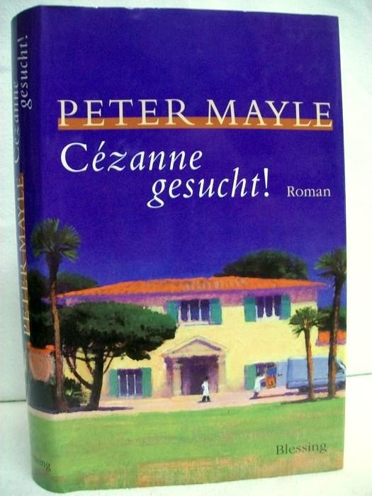 Cézanne gesucht! : Roman. Aus dem Engl. von Ursula Bischoff 1. Aufl.