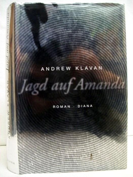 Jagd auf Amanda. Roman. Aus dem Amerikan. von Karsten Singelmann