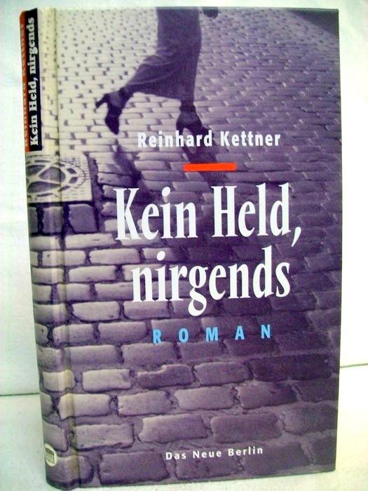 Kein Held, nirgends : Roman. 1. Aufl.