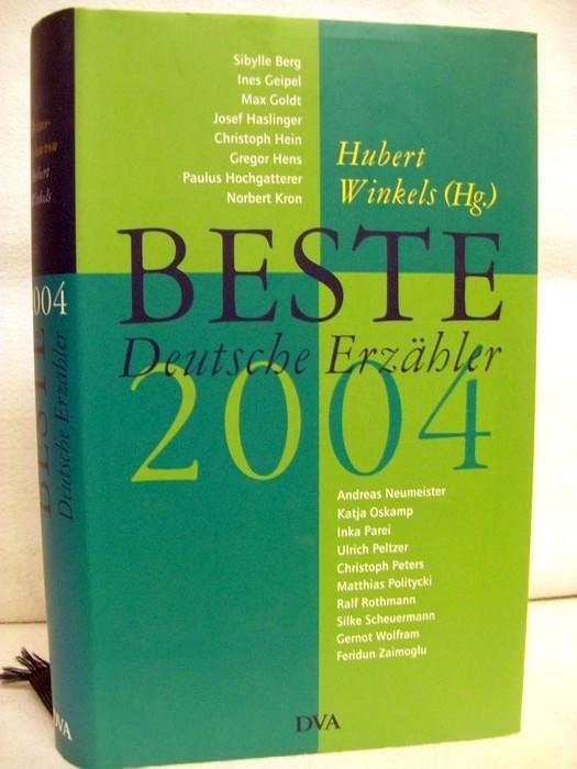 Beste deutsche Erzähler 2004. Herausgegeben von Hubert Winkels.