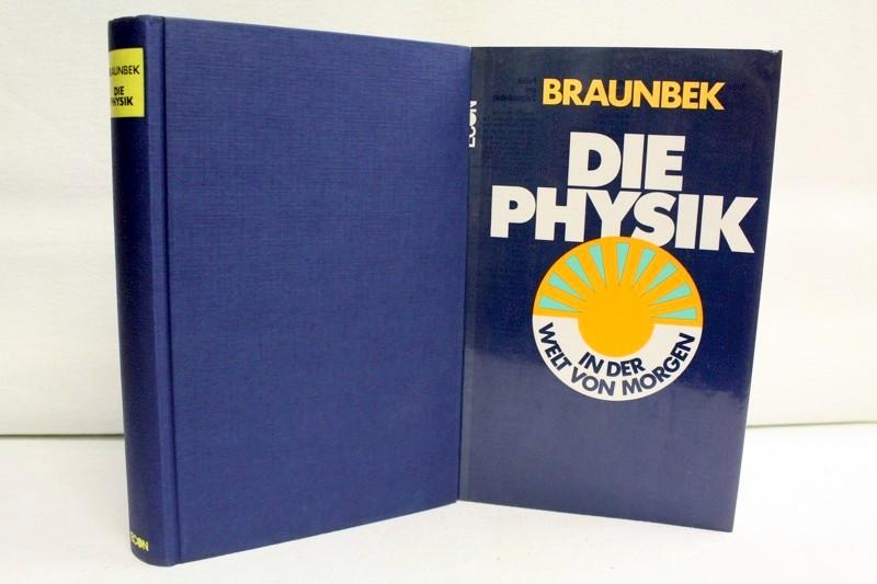 Die  Physik in der Welt von morgen. 1. Auflage