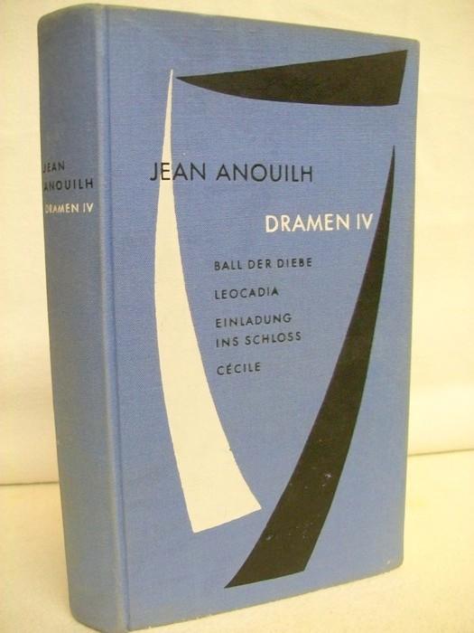 Anouilh, Jean: Dramen IV. Vierter Band. Mit einem Vorwort von Siegfried Melchinger.