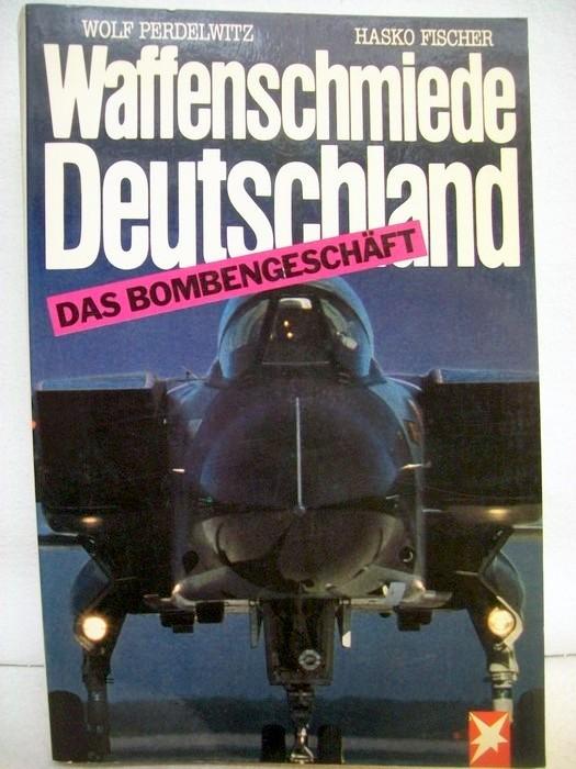 Waffenschmiede Deutschland. Das Bombengeschäft. Stern-Buch.