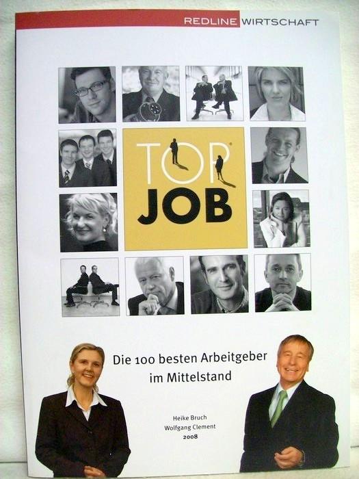 Bruch, Heike und Wolfgang Clement: Top Job 2008 Die 100 besten Arbeitgeber im Mittelstand.