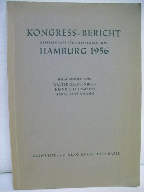 Gerstenberg, Walter, Heinrich Husmann und Harald (Hrsg.). Heckelmann: Kongress- Bericht der Gesellschaft für Musikwissenschaft, Hamburg 1956. Gesellschaft für Musikforschung.