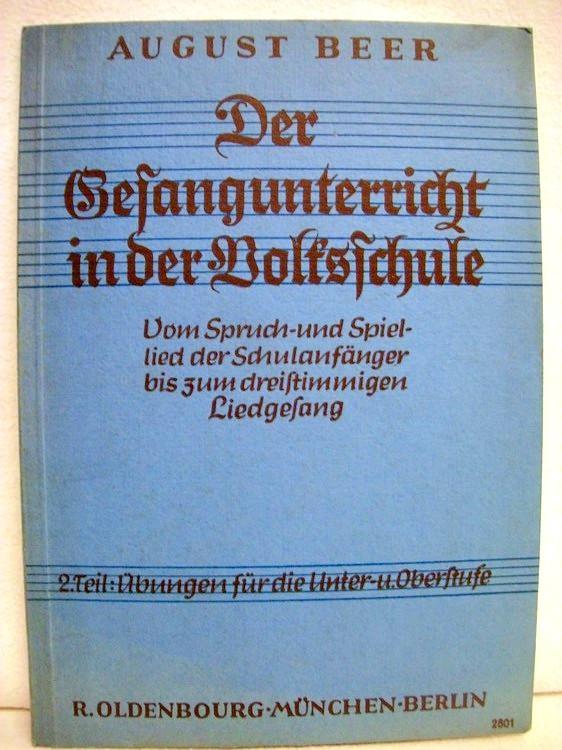 Der Gesangunterricht in der Volksschule, Vom Spruch- und Spiellied der Schulanfänger bis zum dreistimmigen Liedgesang,  2. Teil: Übungen für die Unter- und Oberstufe