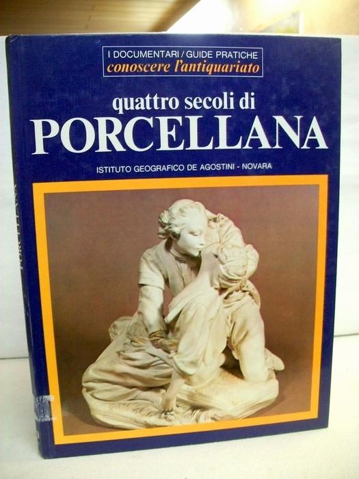 Quattro secoli di Porcellana. Conoscere l