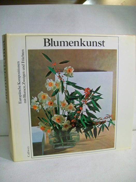Blumenkunst : Europ. Kompositionen mit Blumen, Zweigen u. Früchten. Arrangements von Jacques Bédat. [Übers. aus d. Franz.: Stefanie Seidel-Vollmann]