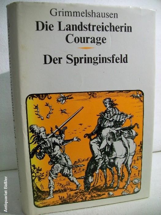 Die Landstreicherin Courage. Der Springinsfeld.