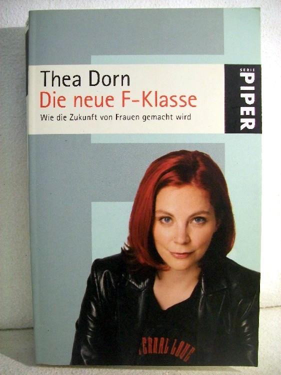 Die neue F-Klasse : wie die Zukunft von Frauen gemacht wird. Mit 11 Fotos von Kerstin Ehmer. Ungekürzte Taschenbuchausg.