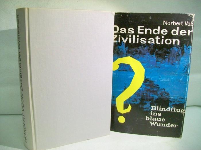 Das Ende der Zivilisation? Blindflug ins blaue Wunder. 1.-5.Tsd.